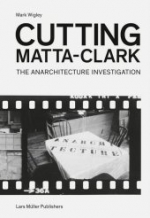 Cover Publication, Gordon Matta-Clark, Cutting Matta-Clark, 2018